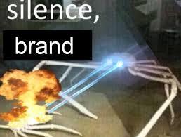 "The ""Silence, brand"" meme"